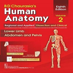 BD Chaurasia's Human Anatomy, 8th Edition 2019, Vol.2 Regional and Applied Dissection and Clinical books