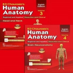 BD Chaurasia's Human Anatomy, Volumes 3 & 4 books
