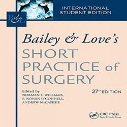 Love and Bailey Short Practice of Surgery 27th Edition books