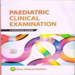 Pediatric Clinical Examination by Santosh Kumar books