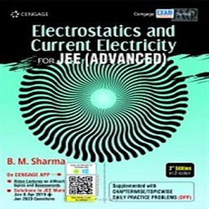 Electrostatics and Current Electricity for JEE (Advanced)