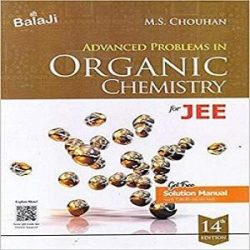 IIT JEE Advanced Problems in Organic Chemistry By M S Chouha=21 books
