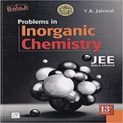 Problems in Inorganic Chemistry for JEE (Main & 2020-27 books