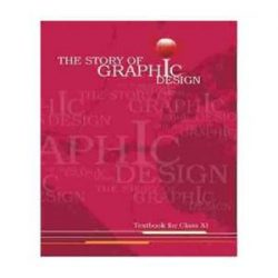 The Story Of Graphic Design For Class 11 books