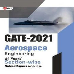 16-GATE 2021 - Aerospace Engineering - 14 Years' Section-wise Solved Paper 2007-20 (Paperback, GKP) books