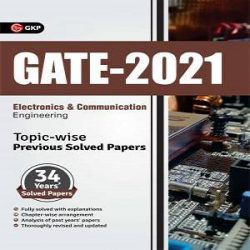 20-GATE 2021 - Topic-wise Previous Solved Papers - 34 Years' Solved Papers- Electronics and Communication Engineering (Paperback, GKP) books