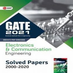 21-GATE 2021 - Electronics and Communication Engineering - Solved Papers 2000-2020 (Paperback, GKP) books