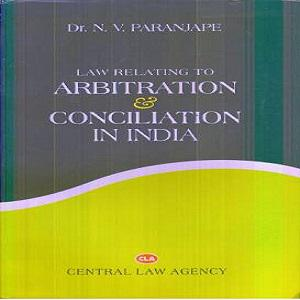 Law Relating To Arbitration & Concilitaion In India