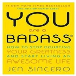 You Are a Badass How to Stop Doubting Your Greatness and Start Living an Awesome Life Paperback books