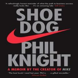 Shoe Dog: A Memoir by the Creator of NIKE books