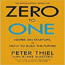 Zero to One Notes on Start Ups, or How to Build the Future books