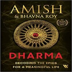 Dharma Decoding the Epics for a Meaningful Life books