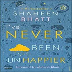 I've Never Been (Un)Happier books