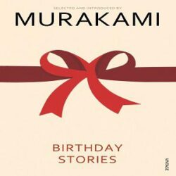 Birthday Stories Selected and Introduced by Haruki Murakami books