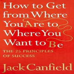 How to get From where you are to where you want to be books