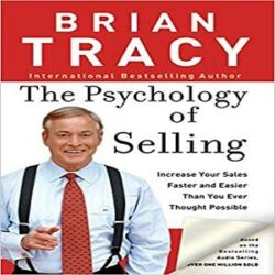 The Psychology of Selling Increase Your Sales Faster and Easier Than You Ever Thought Possible books