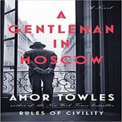 A Gentleman in Moscow A Novel books
