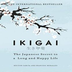 Ikigai The Japanese secret to a long and happy life Hardcover books