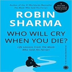 Who will cry when you Die books