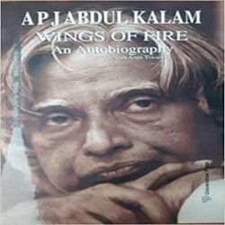Wings of Fire An Autobiography of Abdul Kalam books