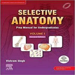 Selective Anatomy Prep Manual for Undergraduates Volume-1 books