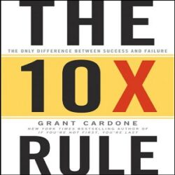 The 10X Rule The Only Difference Between Success and Failure books