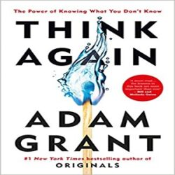 Think Again The Power of Knowing What You Don't Know books