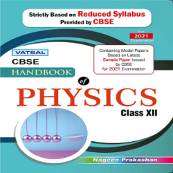 Physics Handbook for Class 12th – CBSE Board – For 2021 Board Exams Books