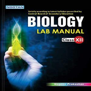 CBSE Biology Lab Manual-XII