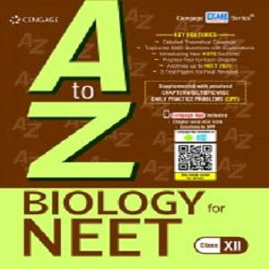 A to Z Biology for NEET: Class XII