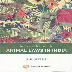 An Introduction to Animal Laws in India (1st Edition)