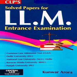 CLP'S LL.M. Solved Papers For Entrance Examination