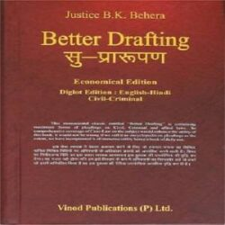 Better Drafting Economical Edition Civil & Criminal [Edition 2020] By Justice B K Behera books