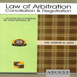 Ascent's Law of Arbitration Conciliation & Negotiation [4th Edition]