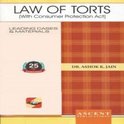 Ascent's Law of Torts (With Consumer Protection Act) [9th Edition] By Dr. Ashok Kumar Jain books