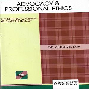 Ascent's Advocacy & Professional Ethics [2nd,Edition]