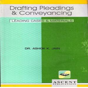 Ascent's Drafting Pleadings & Conveyancing [3rd Edition,2019-20]