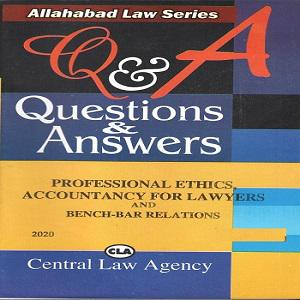 CLA's Question & Answer on Professional Ethics Accountancy for Lawyers and Bench Bar Relation [English]