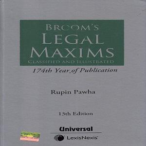 Broom's Legal Maxims Classified and Illustrated 174th Year of Publication [13th,Edition]
