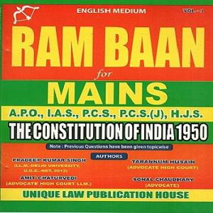 Ram Baan The Constitution Of India 1950 For Mains A.P.O, I.A.S., P.C.S., P.C.S.(J), H.J.S. [ VOL-1]
