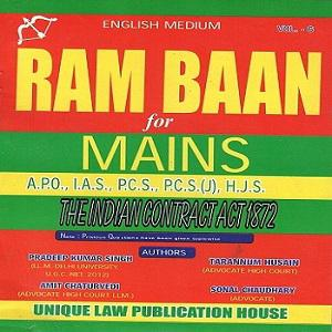 Ram Baan The Indian Contract Act 1872 For Mains A.P.O., I.A.S., P.C.S.,P.C.S.(J), H.J.S. [ VOL-6]