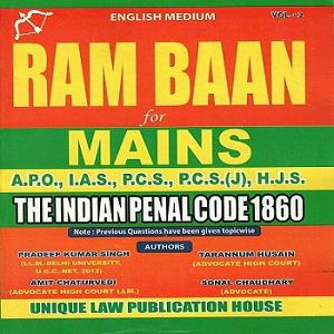 Ram Baan The Indian Penal Code 1860 For Mains A.P.O., I.A.S., P.C.S., P.C.S.(J), H.J.S. [ VOL-2]