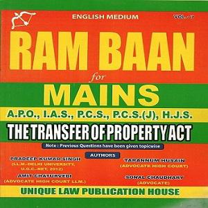 Ram Baan The Transfer Of Property Act For Mains A.P.O., I.A.S., P.C.S., P.C.S.(J), H.J.S. [ VOL-7]