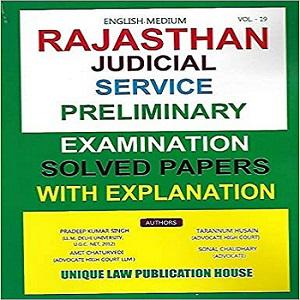Rajasthan Judicial Service Preliminary Examination Solved Papers With Explanation [VOL-19]