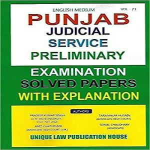 Punjab Judicial Service Preliminary Examination Solved Papers With Explanation [VOL-23]