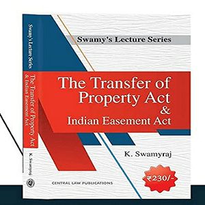 The Transfer of Property Act & Indian Easement Act