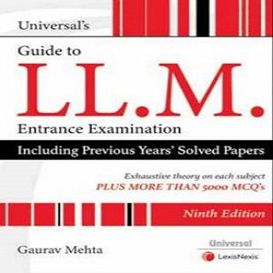 Universal's Guide to LL.M Entrance Examination, Including Previous Years Solved