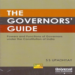 The Governor's Guide Powers and Functions of Governors under the Constitution of India