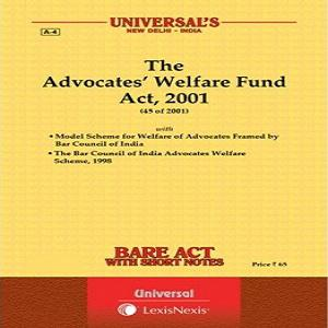 Universal's Advocates Welfare Fund Act, 2001 Bare Act [2020]