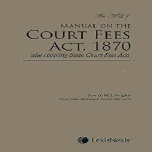 The MLJ Manual on the Court Fees Act 1870